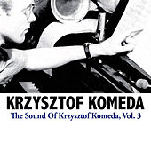 The Sound Of Krzysztof Komeda, Vol. 3 de Krzysztof Komeda