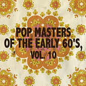 Pop Masters Of The Early 60's, Vol. 10 von Various Artists