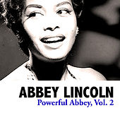 Powerful Abbey, Vol. 2 de Abbey Lincoln