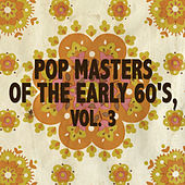 Pop Masters Of The Early 60's, Vol. 3 by Various Artists