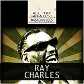 All the Greatest Masterpieces (Remastered) von Ray Charles