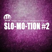 Slo-Mo-Tion #2 - A New Chapter of Deep Electronic House Music von Various Artists