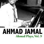 Ahmad Plays, Vol. 9 de Ahmad Jamal
