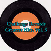 Challenge Records Greatest Hits, Vol. 3 de Various Artists