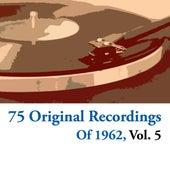 75 Original Recordings Of 1962, Vol. 5 de Various Artists