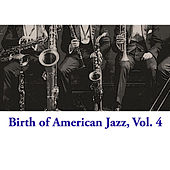 Birth of American Jazz, Vol. 4 by Various Artists