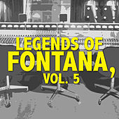Legends Of Fontana, Vol. 5 by Various Artists
