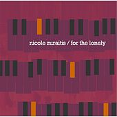 For the Lonely by Nicole Zuraitis