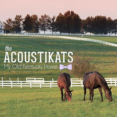 My Old Kentucky Home by Acoustikats
