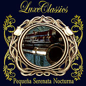 Luxe Classics: Pequeña Serenata Nocturna by Orquesta Lírica de Barcelona