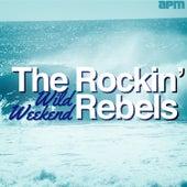 Wild Weekend by The Rockin' Rebels