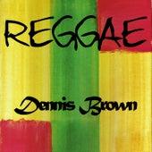 Reggae Dennis Brown by Dennis Brown