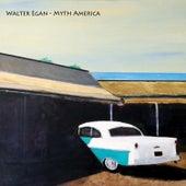 Myth America by Walter Egan
