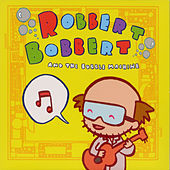 Robbert Bobbert and the Bubble Machine de Robbert Bobbert and the Bubble Machine