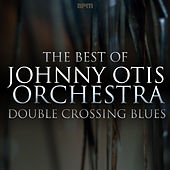 Double Crossing Blues - The Best of Johnny Otis de Various Artists
