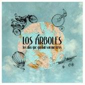 Los Días Que Quedan Son Nuestros by Los Árboles