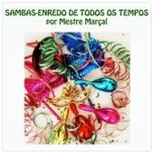 Sambas Enredo de Todos Os Tempos by Mestre Marçal