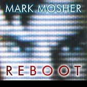 Reboot by Mark Mosher