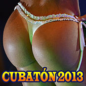 Cubaton 2013 by Various Artists