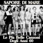 Sapore di mare (Le più' belle canzoni degli anni 60) by Various Artists