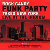 Rock Candy Funk Party Takes New York - Live at the Iridium de Rock Candy Funk Party