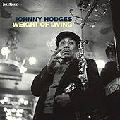 Weight of Living by Johnny Hodges