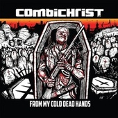 From My Cold Dead Hands (Remixes) by Combichrist