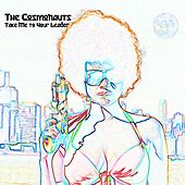 Take Me to Your Leader by The Cosmonauts