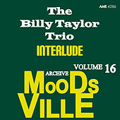 Moodsville Volume 16: Interlude by Billy Taylor