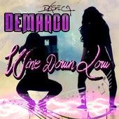 Wine Down Low - Single by Demarco