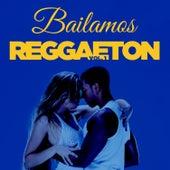 Bailamos Reggaeton, Vol. 1 by Various Artists