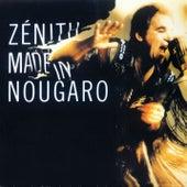 Zénith Made In Nougaro (Remasterisé 2014) by Claude Nougaro