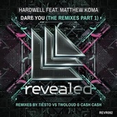 Dare You - The Remixes Part 1 (Remixes By Tiësto VS Twoloud & Cash Cash) de Hardwell