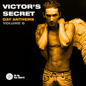 Victor's Secret (Gay Anthems) Volume 6 by Various Artists