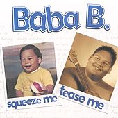 Squeeze Me, Tease Me by Baba B.