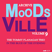 Moodsville Volume 9: In the Blue of the Evening de Tommy Flanagan Trio