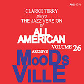 Moodsville Volume 26: The Jazz Version of All American di Clark Terry