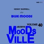 Moodsville Volume 40: Blue Moods von Kenny Burrell