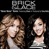 Never Never by Brick And Lace