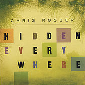 Hidden Everywhere by Chris Rosser