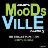 Moodsville Volume 5: Spring Is Here de Shirley Scott