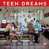 Teen Dreams: Peachy-Keen Pop Gems from the Pre-Beat Era by Various Artists