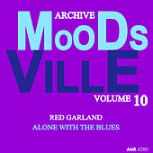 Moodsville Volume 10: Alone with the Blues de Red Garland
