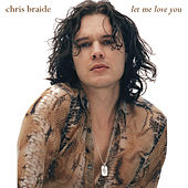 Let Me Love You by Chris Braide