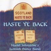 Haste Ye Back by Muriel Johnstone's Scottish Dance Band