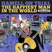 The Happiest Man In The World by Hamell On Trial