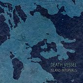 Island Intervals by Death Vessel