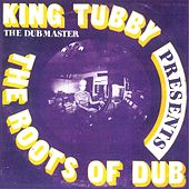 The Roots Of Dub by King Tubby