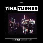 The Gold Collection by Tina Turner