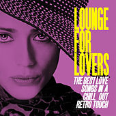 Lounge for Lovers (The Best Love Songs in a Chill Out Retro Touch) de Various Artists